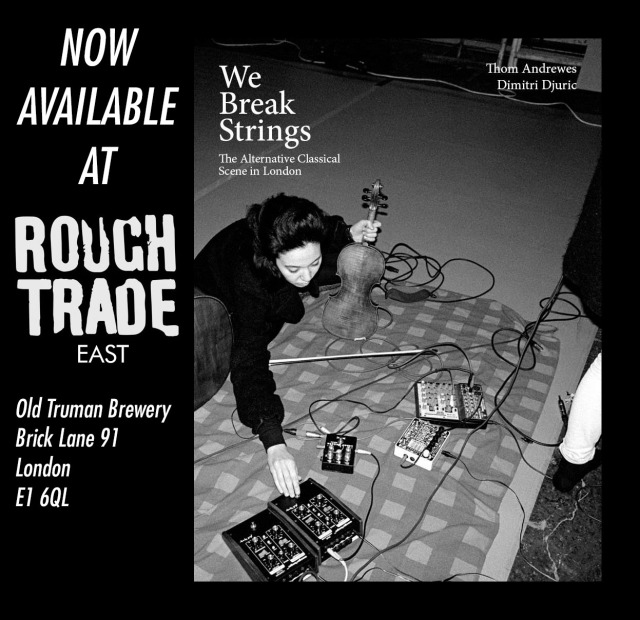 We Break Strings at Rough Trade
